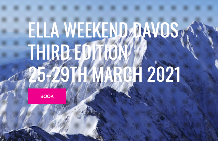 Call to action - Book for ELLA Weekend Third edition at Davos Switzerland 25-27th march 2021