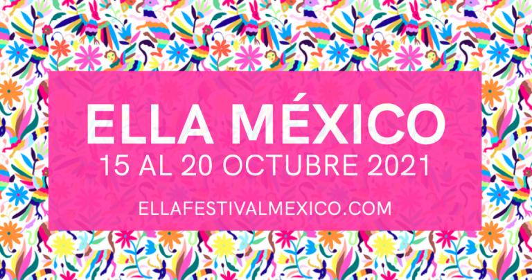 Poster ELLA Mexico 15 to 20 october 2021 ellafestivalmexico.com